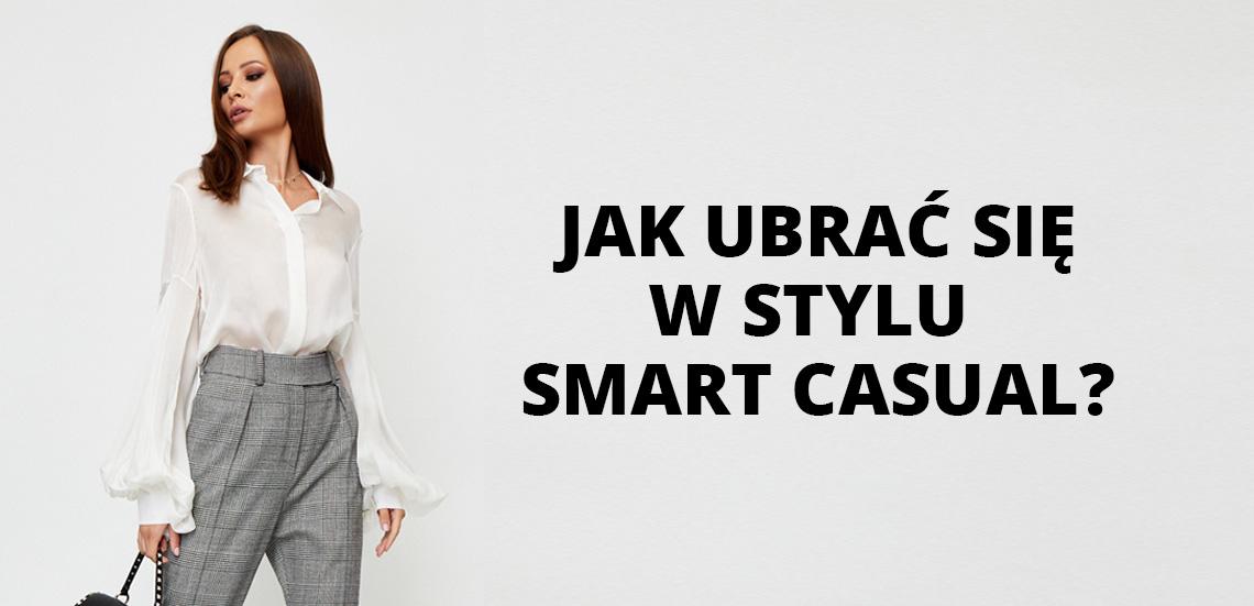 Jak ubrać się w stylu smart casual?