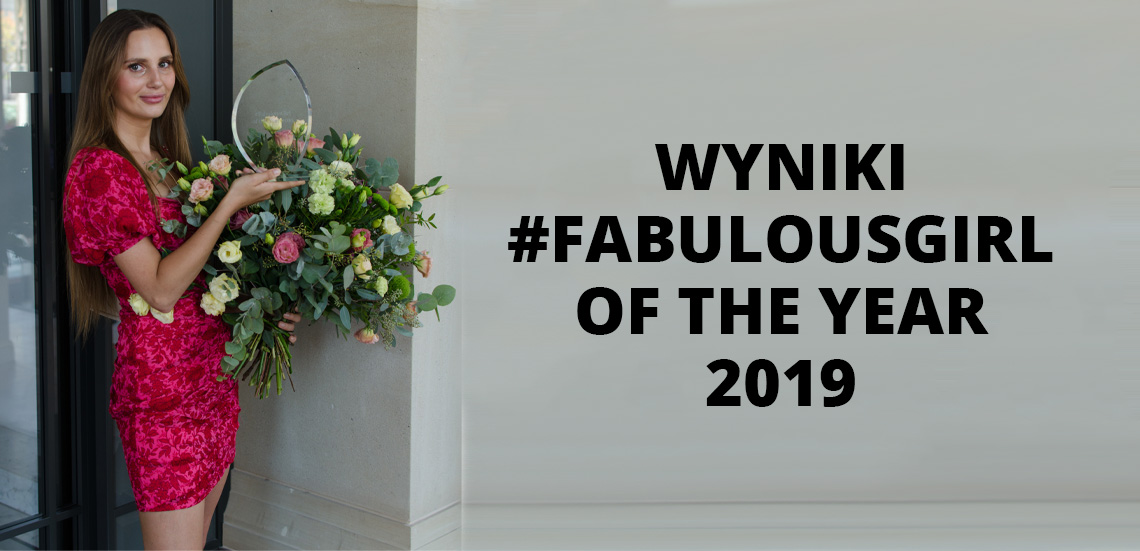 Wyniki plebiscytu #FabulousGirl of The Year 2019