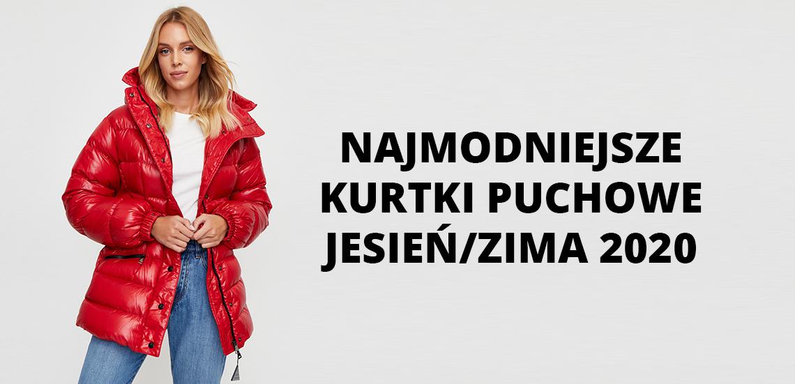 Najmodniejsze kurtki puchowe jesień/zima 2020