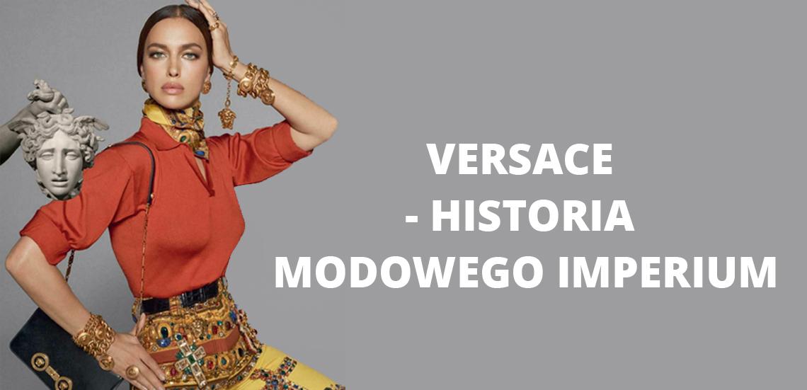 Versace - historia modowego imperium