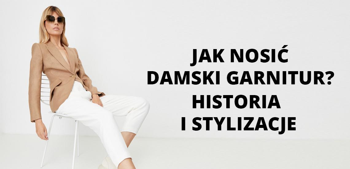 Jak nosić damski garnitur? Historia i stylizacje