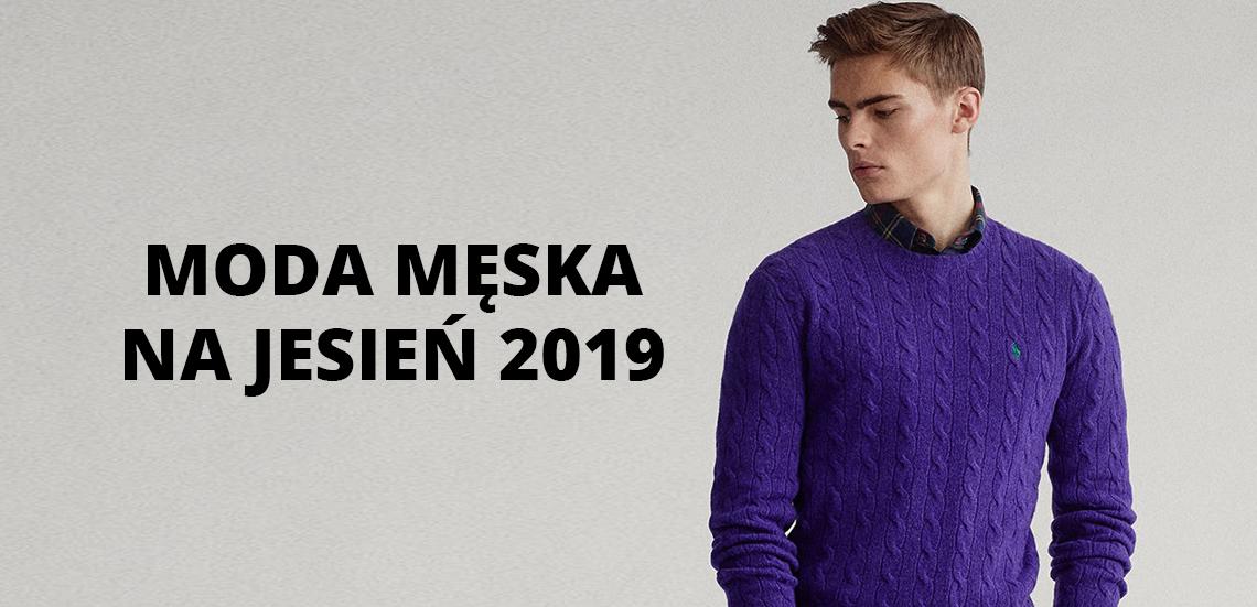 Moda męska na jesień 2019