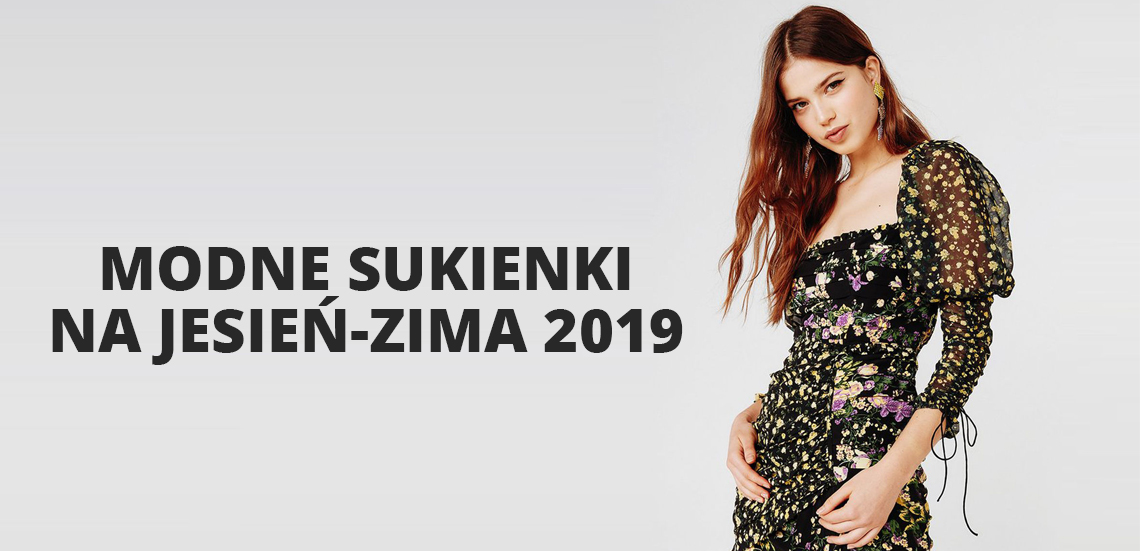 Modne sukienki na jesień-zima 2019
