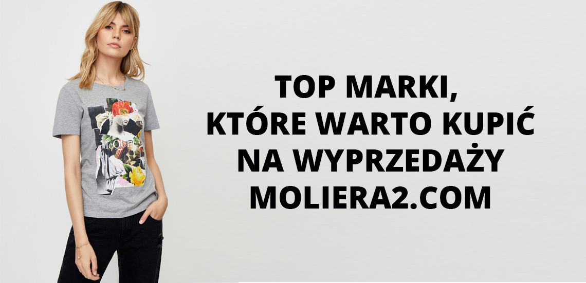 Top marki, które warto kupić na wyprzedaży Moliera2.com